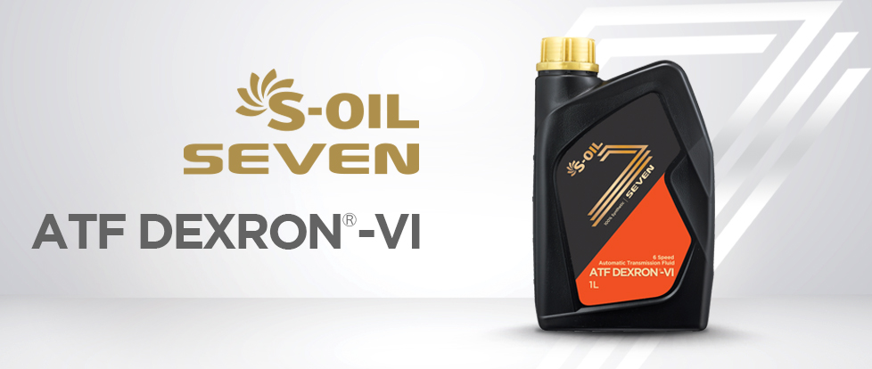 S-OIL 7 DEXRON®-VI: <Synthetic transmission oil>